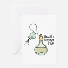 Death Becomes Her Greeting Cards