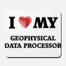I love my Geophysical Data Processor Mousepad