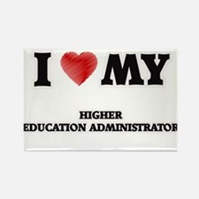 I love my Higher Education Administrator Magnets