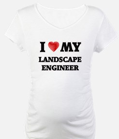I love my Landscape Engineer Shirt