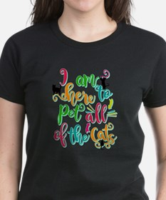 Here to Pet all of the Cats T-Shirt