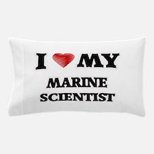I love my Marine Scientist Pillow Case