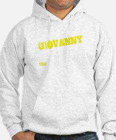 GIOVANNY thing, you wouldn't und Hoodie