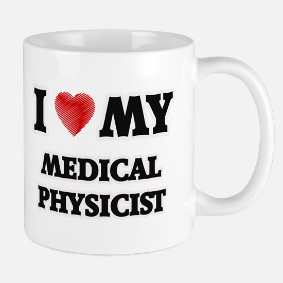 I love my Medical Physicist Mugs
