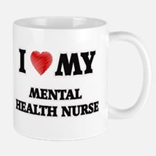 I love my Mental Health Nurse Mugs