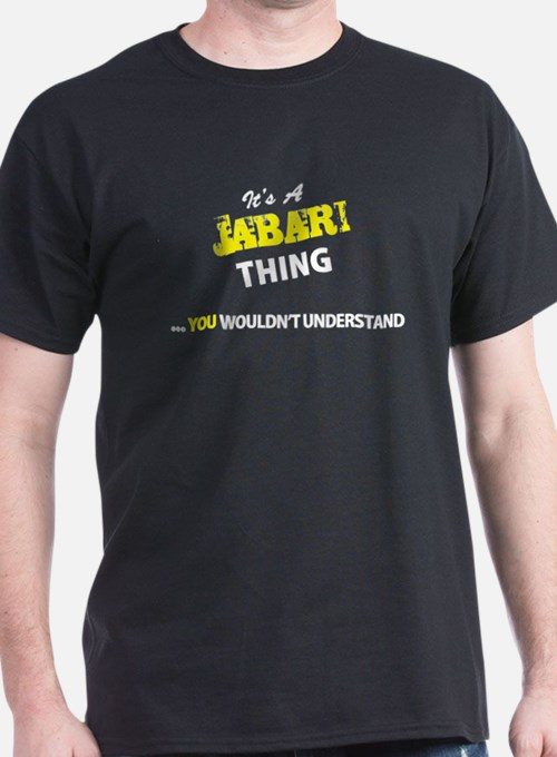 JABARI thing, you wouldn't understand T-Shirt