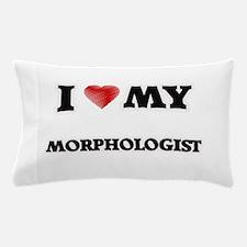 I love my Morphologist Pillow Case