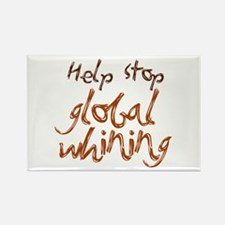 Help Stop Global Whining Rectangle Magnet