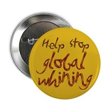 """Help Stop Global Whining 2.25"""" Button"""