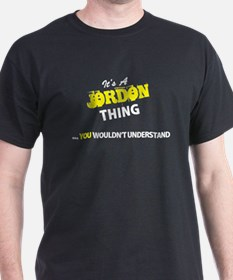 JORDON thing, you wouldn't understand T-Shirt