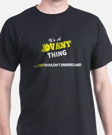 JOVANY thing, you wouldn't understand T-Shirt