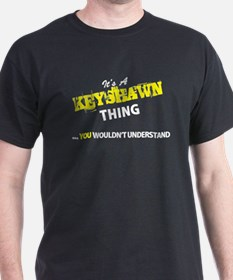 KEYSHAWN thing, you wouldn't understand T-Shirt