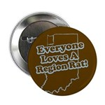 """Everyone Loves A Region Rat 2.25"""" Button (100 pack"""