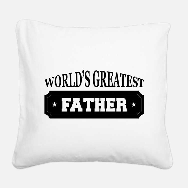 Worlds Greatest Father Square Canvas Pillow