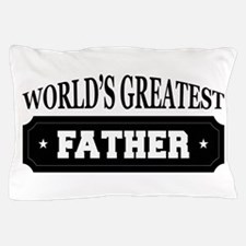 Worlds Greatest Father Pillow Case