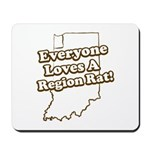 Everyone Loves A Region Rat Mousepad