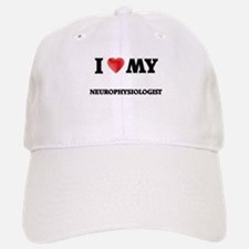 I love my Neurophysiologist Baseball Baseball Cap