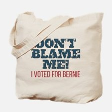 Don't Blame Me - I Voted Bernie Tote Bag