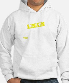 LINKIN thing, you wouldn't under Hoodie