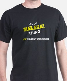 MALAKAI thing, you wouldn't understand T-Shirt