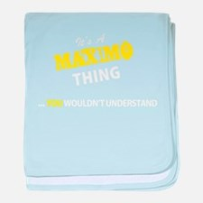 MAXIMO thing, you wouldn't understand baby blanket