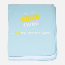 NASIR thing, you wouldn't understand baby blanket