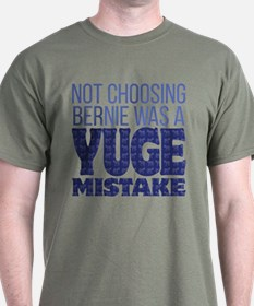 No Bernie - YUGE Mistake T-Shirt