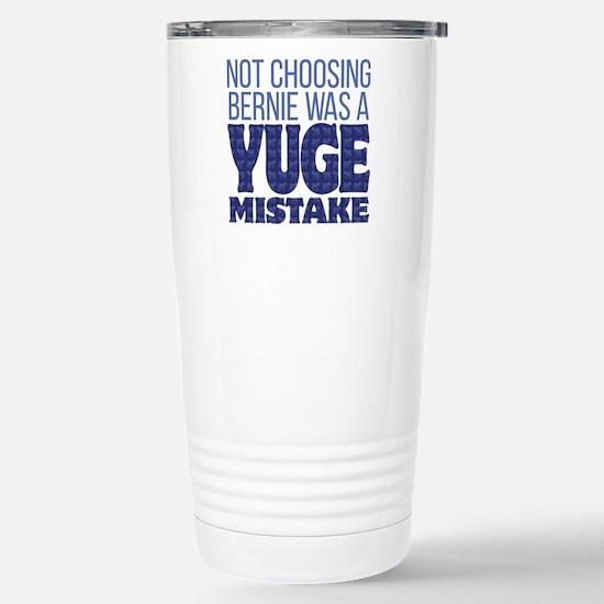No Bernie - YUGE Mistak Stainless Steel Travel Mug