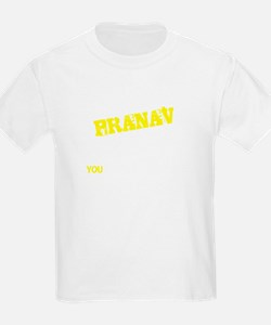 PRANAV thing, you wouldn't understand T-Shirt