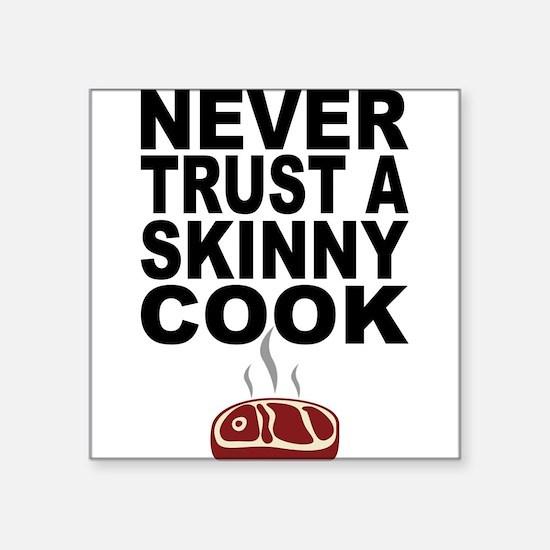 Never Trust A Skinny Cook Sticker