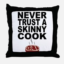 Never Trust A Skinny Cook Throw Pillow