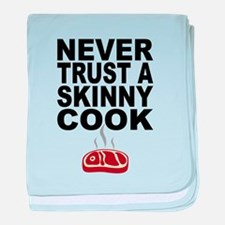 Never Trust A Skinny Cook baby blanket