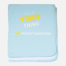 YUSUF thing, you wouldn't understand baby blanket