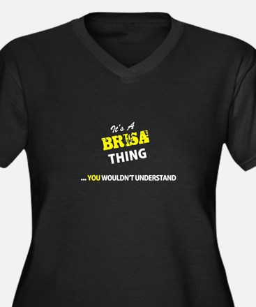 BRISA thing, you wouldn't unders Plus Size T-Shirt