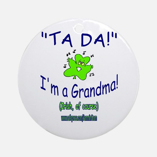 TA DA IRISH GRANDMA Ornament (Round)