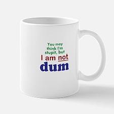 Not Stupit Nor Dum Mugs