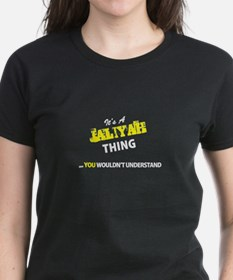 JALIYAH thing, you wouldn't understand T-Shirt
