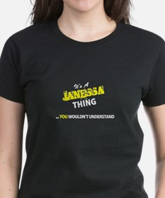 JANESSA thing, you wouldn't understand T-Shirt