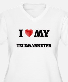 I love my Telemarketer Plus Size T-Shirt