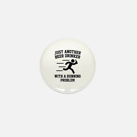 Beer Drinker Running Problem Mini Button (10 pack)