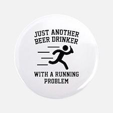 "Beer Drinker Running Problem 3.5"" Button"