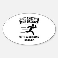 Beer Drinker Running Problem Sticker (Oval)