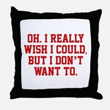 Wish I Could Throw Pillow
