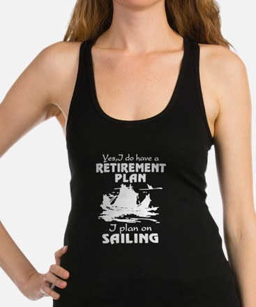 Retirement Plan On Sailing Racerback Tank Top