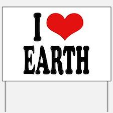 I Love Earth (word) Yard Sign