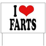 I Love Farts Yard Sign