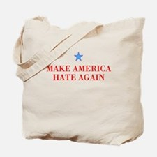 Make America Hate Again Tote Bag
