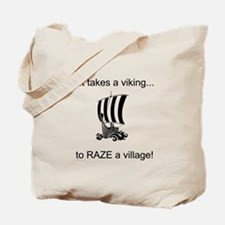 It takes a viking to raze a village! Tote Bag