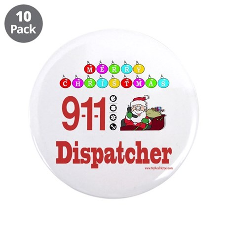 "911 Dispatcher Christmas Gift 3.5"" Button (10 pack"