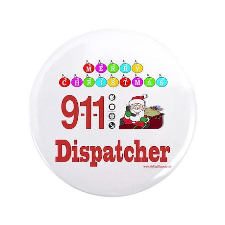 "911 Dispatcher Christmas Gift 3.5"" Button"